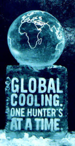 Hunters Globe - Global Cooling. One Hunter's at a time